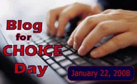Blog for Choice day, 22 January 2008