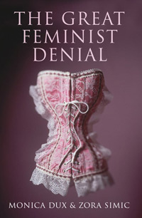 The Great Feminist Denial by Zora Simic and Monica Dux - Melbourne University Press