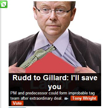 "Picture of Kevin Rudd pulling his shirt apart to reveal a superhero costume with ""Rudd to Gillard: I'll Save You"""