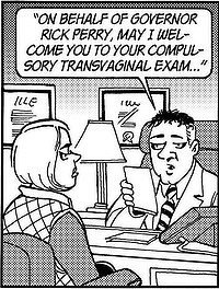 "Part of the Doonesbury ""Shaming room"" strip. Doctor reads from a sheet: ""On behalf of Governor Rick Perry, we welcome you to your compulsory transvaginal exam."""