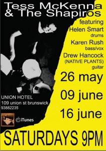 Tess McKenna, Helen Smart, Karen Rush and Drew Hancock. Union Hotel, Brunswick Sat May 26, June 9, June 16, 9 pm with Blackeyed Susans